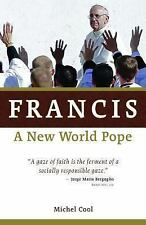 Francis : A New World Pope by Michel Cool (2013, Paperback)