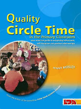 Quality Circle Time in the Primary Classroom: Your Essential Guide to Enhancing