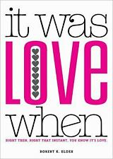 It Was Love When...: Tales from the Beginning of Love, Elder, Robert, New Book