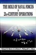 The Role of Naval Forces in 21st Century Operations (Naval Power, US Navy)