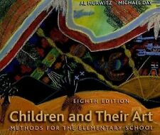 Children and Their Art : Methods for the Elementary School by Al Hurwitz and...
