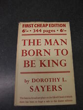 THE MAN BORN TO BE KING by DOROTHY L.SAYERS *1947 VICTOR GOLLANCZ H/B with D/W *