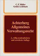 NORBERT ACHTERBERG - ALLGEMEINES VERWALTUNGSRECHT. EIN LEHRBUCH