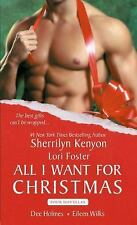 All I Want for Christmas by Eileen Wilks, Dee Holmes, Sherrilyn Kenyon, Lori...
