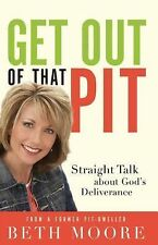 Get Out of That Pit : Straight Talk about God's Deliverance by Beth Moore NEW
