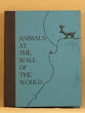 ANIMALS AT THE WALL OF THE WORLD 1991 LIMITED EDITION Minnesota Children's Book