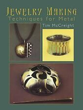 Jewelry Making : Techniques for Metal by Tim McCreight (2005, Paperback)