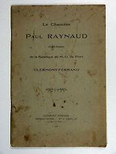 Le chanoine PAUL RAYNAUD Curé-doyen de Notre-Dame du Port CLERMONT-FERRAND 1921