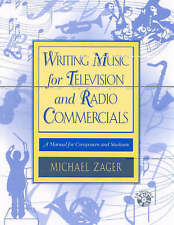 Writing Music for Television and Radio Commercials: A Manual for Composers + CD