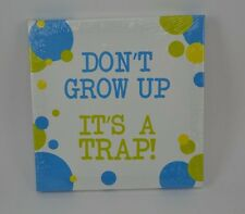 """Kids Canvas Wall Art Sign Don't Grow Up It's a Trap 7"""" x 7"""" Bubbles Green Blue"""