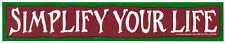 Simplify Your Life - Magnetic Bumper Sticker / Decal Magnet
