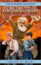 On the Trail of John Brown's Body (Young Heroes of History, Book 2)-ExLibrary