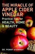 THE MIRACLE OF CIDER VINEGAR __ DR PENNY STANWAY ___ BRAND NEW __ FREEPOST