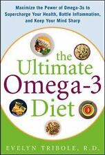 Ultimate Omega-3 Diet-Maximize the Power of Omega-3s to Supercharge Your Health