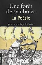 UNE FORET DE SYMBOLES : LA POESIE - PETITE ANTHOLOGIE LITTERAIRE - PARANGON