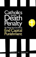 Catholics And The Death Penalty: Six Things Catholics Can Do To End Capital Puni