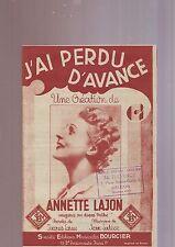 """Partition Ancienne """" j'ai perdu d'avance """" - annette lajon  / larue - jean Lutec"""