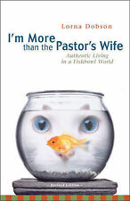 I'm More Than the Pastor's Wife: Authentic Living in a Fishbowl World by...