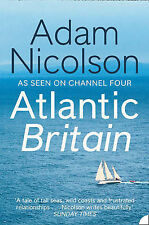 Atlantic Britain: The Story of the Sea, a Man, and a Ship, Adam Nicolson
