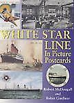 White Star Line in Picture Postcards by Robert McDougall and Robin Gardiner...