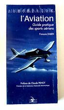 L'AVIATION  Guide des SPORTS AERIENS -F.DABIN   -Ed LA FERTE SAINT AUBIN 1999