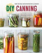 DIY Canning : Over 100 Small-Batch Recipes for All Seasons by Rockridge Rockridg
