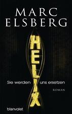 R*31.10.2016 HELIX - Sie werden uns ersetzen von Marc Elsberg (2016, Gebunden)