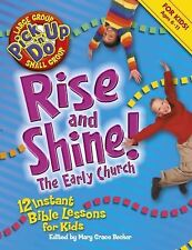 Rise and Shine! the Early Church: 12 Instant Bible Lessons for Kids (Pick-Up-N-D