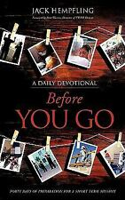 Before You Go : Forty Days of Preparation for A Short Term Mission by Jack...
