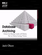 Database Archiving: How to Keep Lots of Data for a Very Long Time (The-ExLibrary