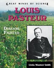 Louis Pasteur: Disease Fighter (Great Minds of Science)-ExLibrary