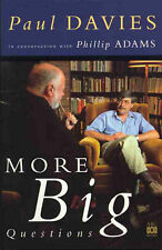 More Big Questions: Paul Davies in Conversation with Phillip Adams 1998