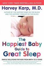 The Happiest Baby Guide to Great Sleep : Simple Solutions for Kids from Birth...
