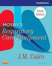 Workbook for Mosby's Respiratory Care Equipment by J. M. Cairo (2013, Paperback)