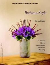 Ikebana Style: 20 Portable Flower Arrangements Perfect for Gift-Giving (Make Goo