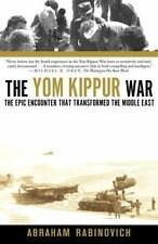 The Yom Kippur War : The Epic Encounter That Transformed the Middle East by...