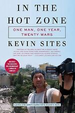 In the Hot Zone: One Man, One Year, Twenty Wars, Sites, Kevin, Good, Contains CD