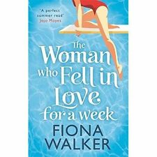 The Woman Who Fell in Love for a Week by Fiona Walker (Paperback, 2015)