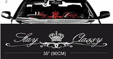 ROYAL stay classy windshield windscreen front glass car JDM decal sticker