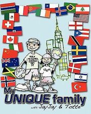 My Unique Family : With JayJay and Totte by Michelle Cadeau (2011, Paperback)