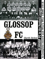 Glossop FC in the Football League - A Complete record and Who's Who 1898-1915