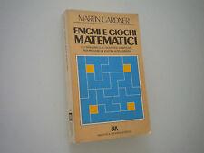 MARTIN GARDNER - ENIGMI E GIOCHI MATEMATICI - bur 1987