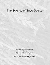 The Science of Snow Sports: Volume 1 : Graphs and Data for Science Lab (2014,...