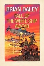 Fall of the White Ship Avatar by Brian Daley (2011, Paperback)