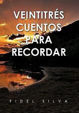 VEINTITRÉS CUENTOS PARA RECORDAR (Spanish Edition)