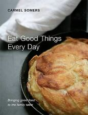 Eat Good Things Everyday, Carmel Somers, Good, Hardcover