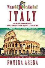Where Did They Film That? Italy by Romina Arena (2014, Paperback)