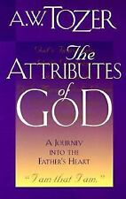 The Attributes of God: A Journey into the Father's Heart by Tozer, A. W.