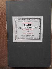 L'ART PRIMITIF ITALIEN - LA PEINTURE - ARNOLD GOFFIN-ED. DESCLEE DE BROUVER 1930