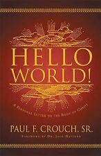 Hello World! : A Personal Letter to the Body of Christ 2003 by Paul F 0785262741